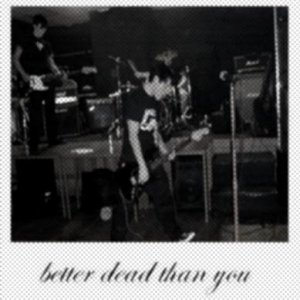 better dead than you